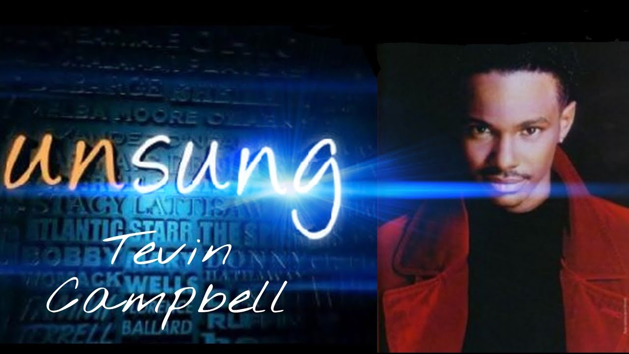 UNSUNG: THE TRUTH ABOUT TEVIN CAMPBELL
