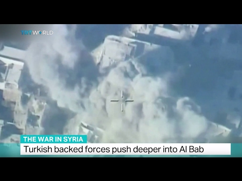 The War in Syria: Turkish backed forces push deeper into Al Bab