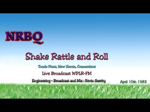 Shake Rattle and Roll -  NRBQ - Live broadcast WPLR from Toads Place