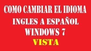 Como cambiar el idioma en windows 7, 2013