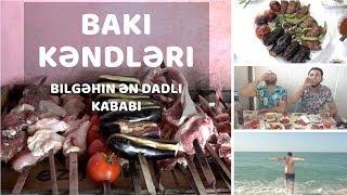 Baki Kəndləri - Bilgəhin ən dadlı kababları