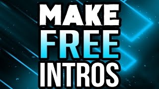 How To Make An Intro For Your YouTube Video for FREE! (2017/2018)