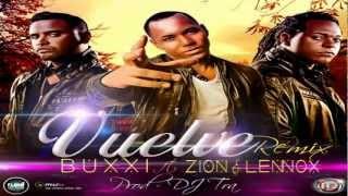 buxxi ft Zion y Lennox  Vuelve (remix) 2012