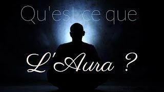 Il peut être intéressant de comprendre ce que l'on entend par Aura ...