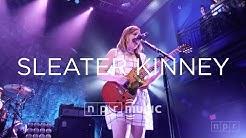 Sleater Kinney Full Concert | NPR MUSIC FRONT ROW