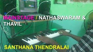 SANTHANA THENDRALAI / NATHASWARAM AND THAVIL COMBO / MAINSTAGE / MY MUSIC MASTER