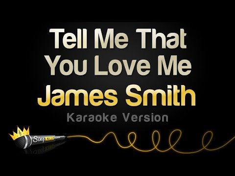 James Smith - Tell Me That You Love Me (Karaoke Version)