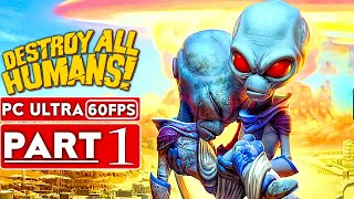DESTROY ALL HUMANS REMAKE Gameplay Walkthrough Part 1 [1080p HD 60FPS PC] No Commentary (FULL GAME)