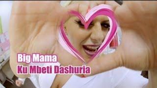 Big Mama - Ku mbeti dashuria ( Official Video )
