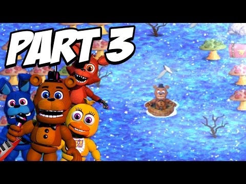 FNAF World 3D Gameplay Walkthrough Part 3 | FredBear SECRETS! NEW 3D AREAS!