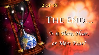 02 The End! Is it Here, Near, or Mere Fear? (2 of 35)