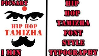 Hip Hop Tamizha Logo Typography In Tamil | Hip Hop Tamizha Font Making In PicsArt | Tamil