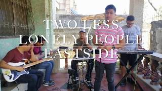 Two Less Lonely People - Eastside Cover
