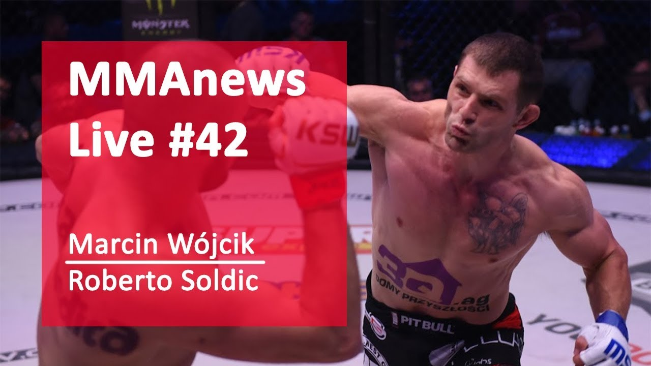 MMAnews Live #42: Marcin Wójcik i Roberto Soldic