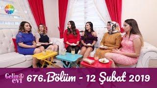 Gelin Evi 676. Bölüm | 12 Şubat 2019