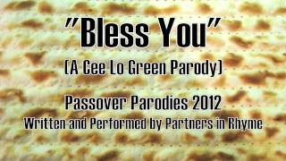 Bless You A Passover Parody Of Cee Lo Green