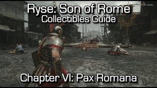 Ryse: Son of Rome - Collectibles Guide - Chapter VI: Pax Romana - Chronicles/Scrolls/Vistas