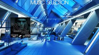 Avicii - You Make Me [Throttle Remix] | Music Selection #6