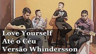 """Gambar cover Love Yourself """"Até o Céu"""" - Uriel Pinheiro (Versão Whindersson Nunes)"""