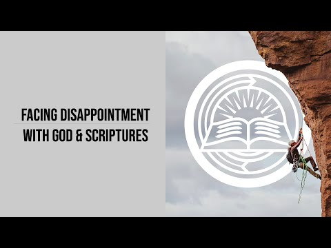 25 July   Encountering Disappointment With God and Scripture ~ Ps. Steven Phang