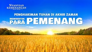 Film Pendek Rohani - Klip Film(7)Penghakiman Tuhan di Akhir Zaman Membentuk Para Pemenang