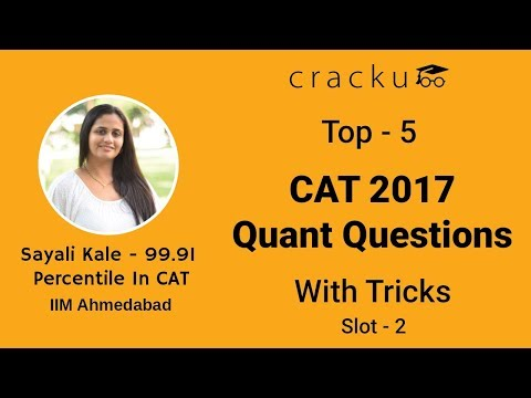 Top-5 CAT 2017 Quant Questions with Tricks [Slot-2]