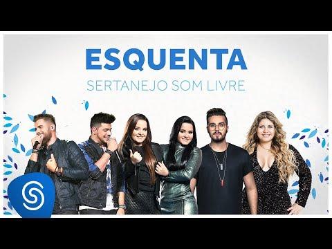 Esquenta: Sertanejo Som Livre - As Melhores do Sertanejo