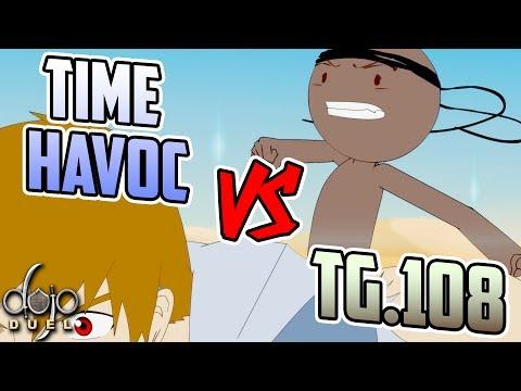 Time Havoc vs TG 108 (by JessTheDragoon) - Dojo Duels Tournament R1