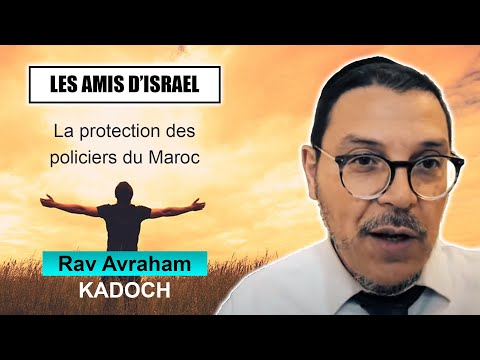 LES AMIS D'ISRAEL 2 - La Protection Des Policiers Du Maroc - Rav Avraham Kadoch (Juif Et Non Juif)