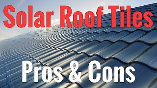 Solar Roof Tiles - Pros and Cons