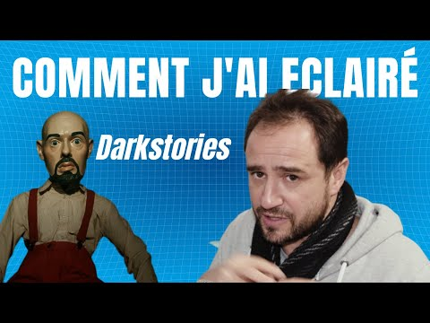 💡  COMMENT J'AI ÉCLAIRÉ DARK STORIES ! (Etalonnage Et Lumière)