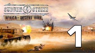 Прохождение Sudden Strike 4 - Africa: Desert War #1 - Битва при Сиди-Баррани [Ось]