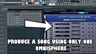 FL Studio Tutorial - Produce a song using only One Synth [Omnisphere]