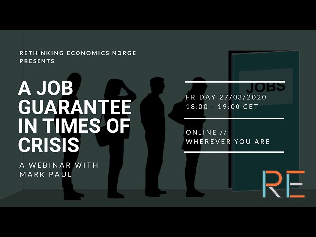 A Job Guarantee in Times of Crisis - A Friday Afterwork Webinar With Economist Mark Paul