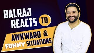 Comedian Balraj Reacts To Awkward And Funny Situations | Laughter Unlimited | India Forums