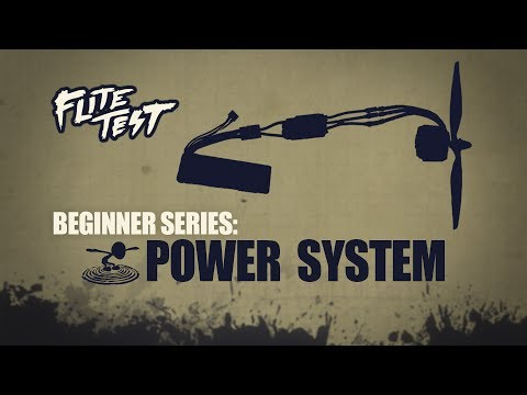 Flite Test - Flite Test : RC Planes for Beginners: Power System - Beginner Series - Ep. 6