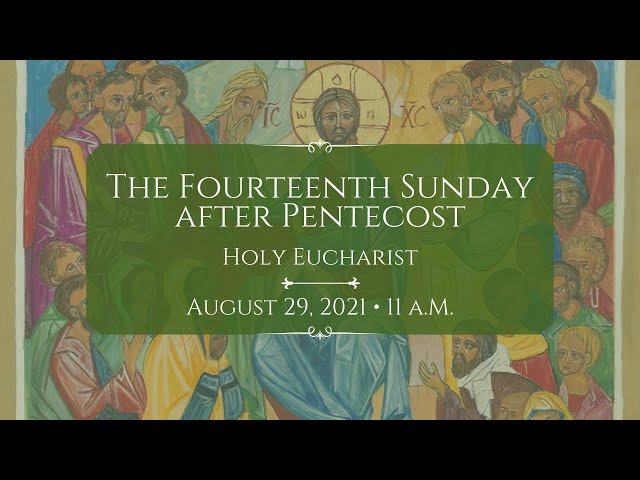 8/29/21: 11 a.m. | The 14th Sunday after Pentecost at Saint Paul's Episcopal Church, Chestnut Hill