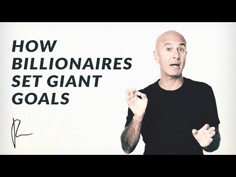 How Billionaires Set Giant Goals | Robin Sharma