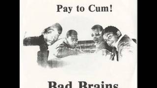 "Bad Brains ""Pay to cum"" single version"