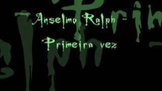 Anselmo Ralph Primeira vez