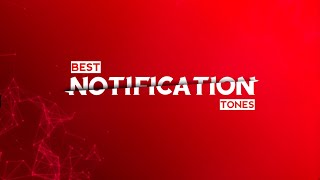 Top 10 Best Notification Tones 2019