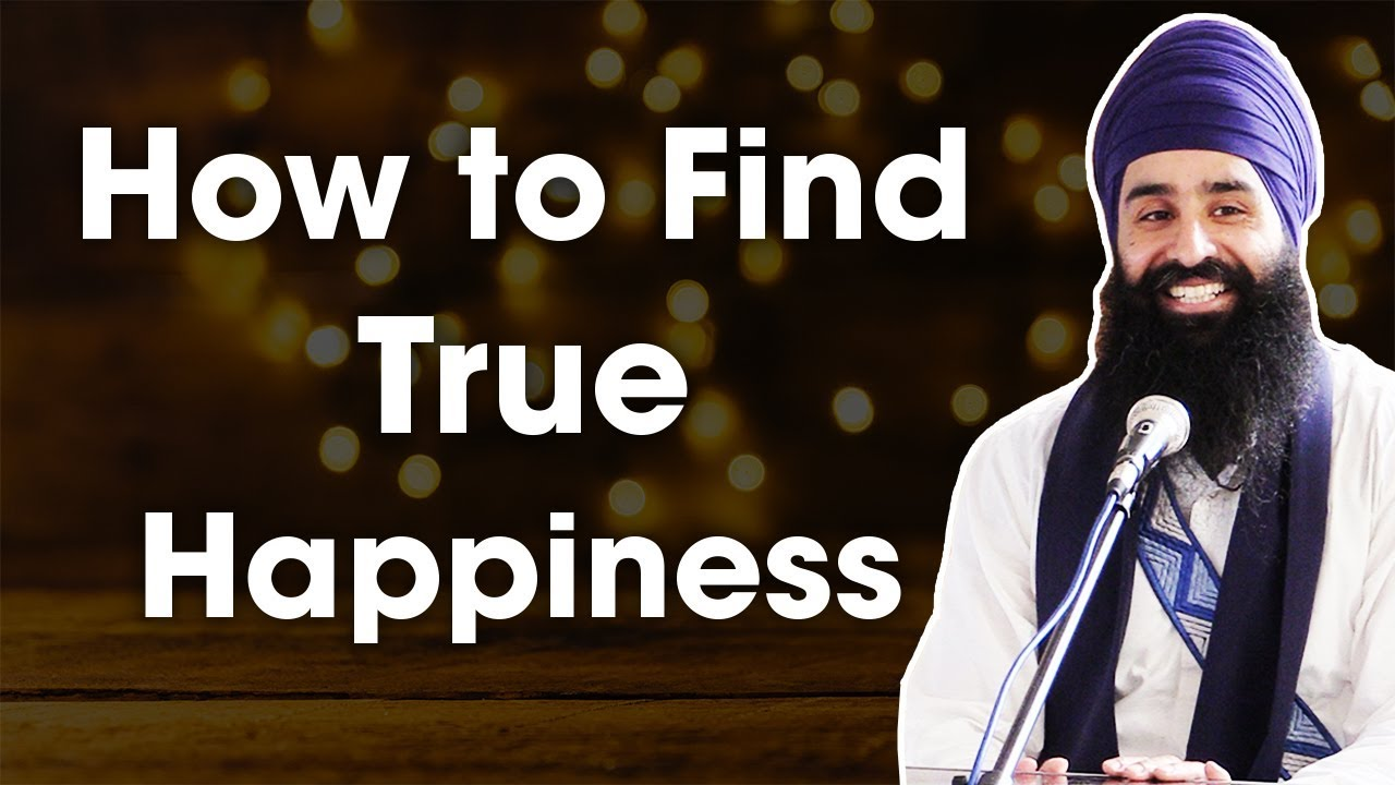 How to find true happiness by Jagraj Singh