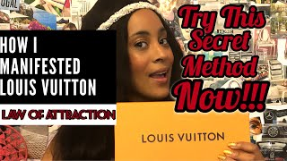 How I Manifested Louis Vuitton | The Secret Method | The Law of Attraction