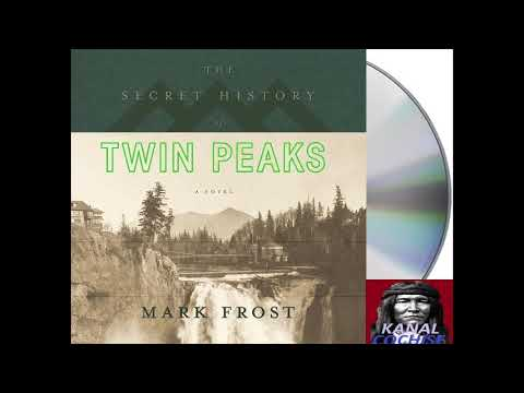 Mark Frost - The Secret History Of Twin Peaks (Audio Book)