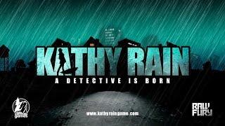 Kathy Rain - A Detective is Born Reveal Trailer