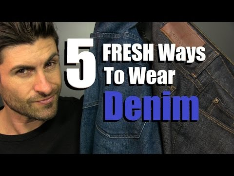 5 FRESH Ways To Wear Your Denim | 5 Jean Styling Tips For Guys