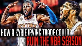 How a kyrie irving trade could ruin the nba!