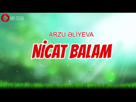 Arzu Əliyeva - Nicat Balam / Nicat mahnisi
