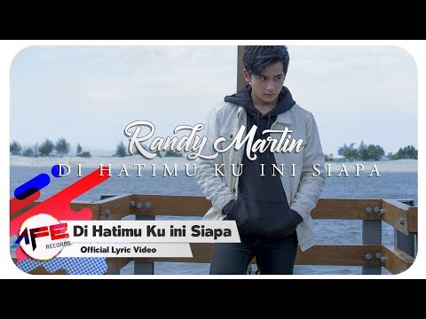 Randy Martin - Di Hatimu Ku Ini Siapa (Official Lyrics Video)