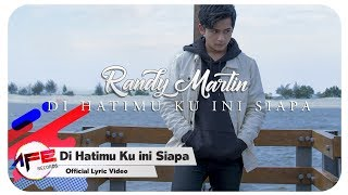 Video Randy Martin - Di Hatimu Ku Ini Siapa (Official Lyrics Video) download MP3, 3GP, MP4, WEBM, AVI, FLV Juli 2018